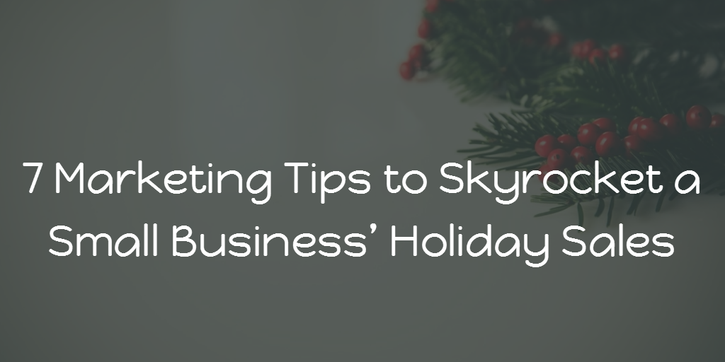 Marketing Tips for Holiday Sales