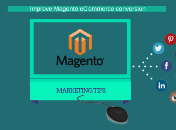 Marketing Tips to Improve Magento eCommerce conversion