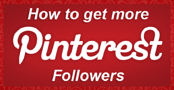 Top Tips To Get More Followers On Pinterest