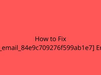 Fix [pii_email_84e9c709276f599ab1e7] Error